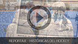 REPORTAJE HISTORICAS DEL HOCKEY