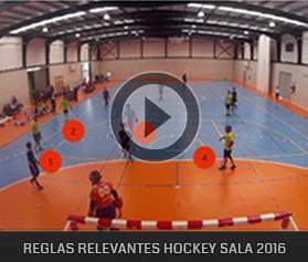 Video Reglas Relevantes Hockey Sala 2016